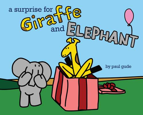 A Surprise for Giraffe and Elephant Cover