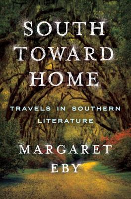 South Toward Home: Travels in Southern Literature Cover Image