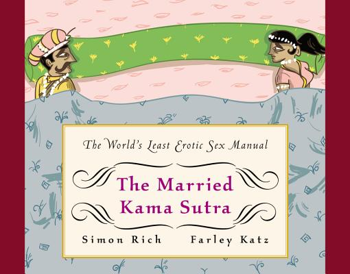 The Married Kama Sutra: The World's Least Erotic Sex Manual Cover Image