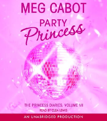 The Princess Diaries, Volume VII: Party Princess Cover Image