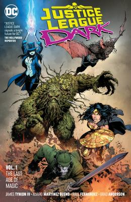 Justice League Dark Vol. 1: The Last Age of Magic Cover Image