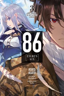 86--EIGHTY-SIX, Vol. 3 (light novel): Run Through the Battlefront (Finish) (86--EIGHTY-SIX (light novel) #3) Cover Image