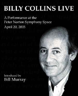 Billy Collins Live: A Performance at the Peter Norton Symphony Space Cover Image