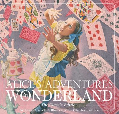 Alice's Adventures in Wonder Land: The Classic Editon by Lewis Carroll