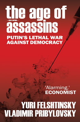 The Age of Assassins: Putin's Poisonous War Against Democracy Cover Image