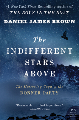 The Indifferent Stars Above: The Harrowing Saga of the Donner Party Cover Image