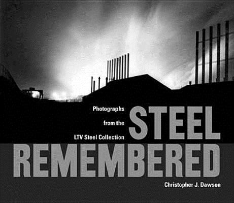 Steel Remembered: Photos from the LTV Steel Collection Cover Image