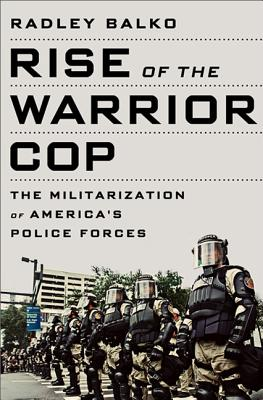 Rise of the Warrior Cop Cover