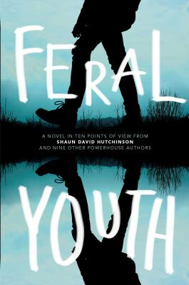 Feral Youth by Shaun David Hutchinson, et al.