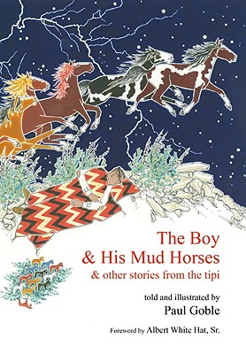 The Boy & His Mud Horses: & Other Stories from the Tipi Cover Image