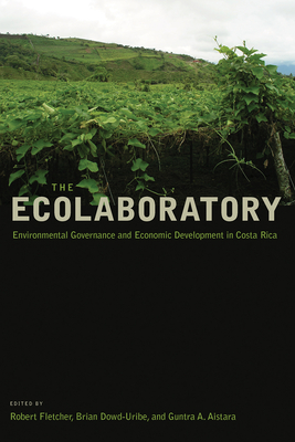 The Ecolaboratory: Environmental Governance and Economic Development in Costa Rica Cover Image