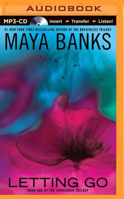 Letting Go (Surrender Trilogy (Maya Banks) #1) Cover Image
