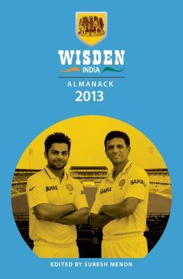 Wisden India Almanack 2013: The Inaugural Edition of the Wisden India Cricketers' Almanack Cover Image