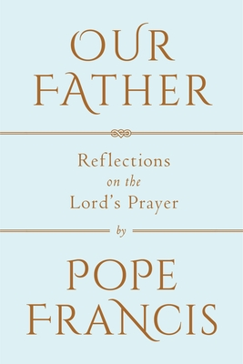 Our Father: Reflections on the Lord's Prayer Cover Image