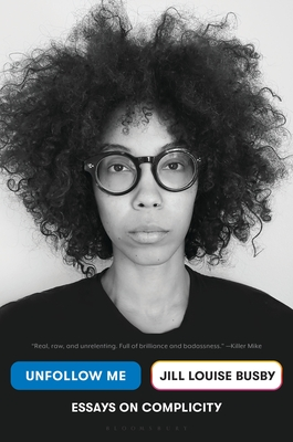 Unfollow Me: Essays on Complicity Cover Image