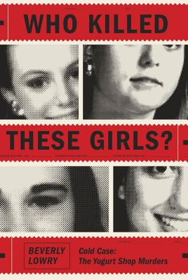 Who Killed These Girls?: Cold Case: The Yogurt Shop Murders Cover Image