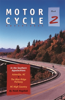 Motorcycle Adventures in the Southern Appalachians: Asheville Nc, the Blue Ridge Parkway, NC High Country Cover Image