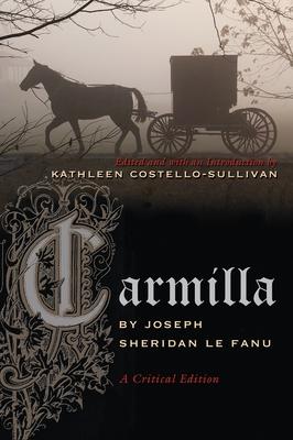 Carmilla: A Critical Edition (Irish Studies) Cover Image