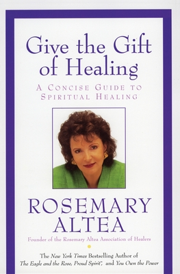 Give the Gift of Healing: A Concise Guide to Spiritual Healing Cover Image