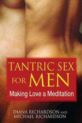 Tantric Sex for Men: Making Love a Meditation Cover Image