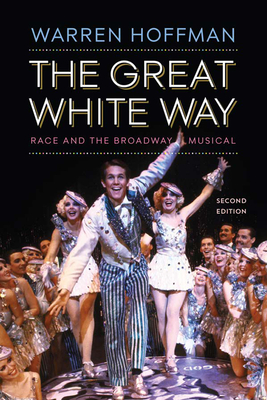 The Great White Way: Race and the Broadway Musical Cover Image