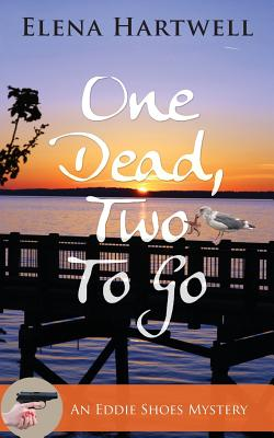 One Dead, Two to Go (Eddie Shoes Mystery #1) Cover Image