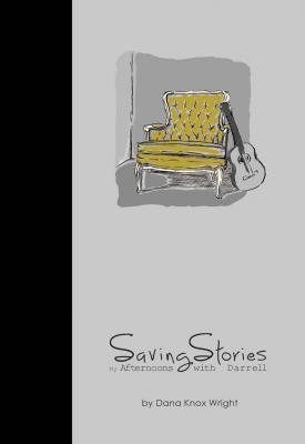 Saving Stories: Afternoons With Darrell Cover Image