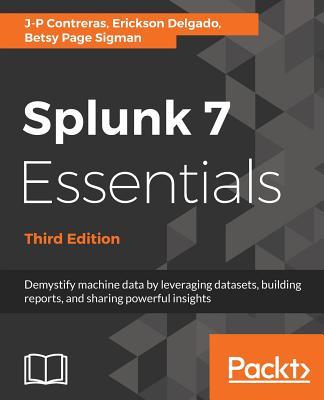 Splunk 7 Essentials, Third Edition Cover Image