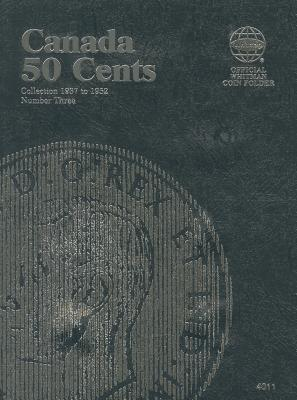 Canada 50 Cents Collection 1937 to 1952, Number Three (Official Whitman Coin Folder #4011) Cover Image