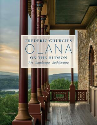 Frederic Church's Olana on the Hudson: Art, Landscape, Architecture Cover Image