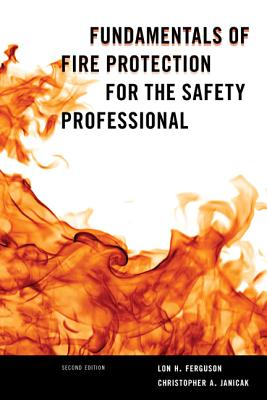Fundamentals of Fire Protection for the Safety Professional, Second Edition Cover Image