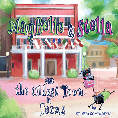 Cover for MayBelle and Stella Visit the Oldest Town in Texas