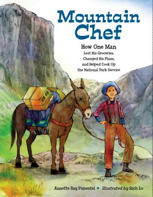 Mountain Chef: How One Man Lost His Groceries, Changed His Plans, and Helped Cook Up the National Park Service Cover Image