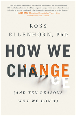 How We Change: (And Ten Reasons Why We Don't) Cover Image