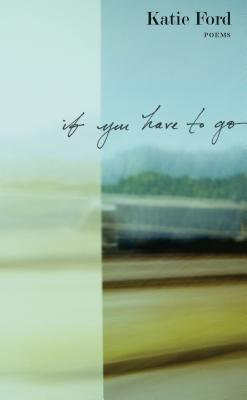 If You Have to Go: Poems Cover Image