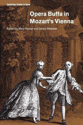 Opera Buffa in Mozart's Vienna (Cambridge Studies in Opera) Cover Image