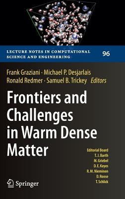 Frontiers and Challenges in Warm Dense Matter (Lecture Notes in Computational Science and Engineering #96) Cover Image