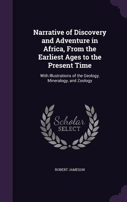 Cover for Narrative of Discovery and Adventure in Africa, from the Earliest Ages to the Present Time
