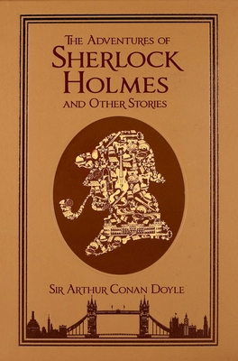 The Adventures of Sherlock Holmes and Other Stories (Leather-bound Classics) Cover Image