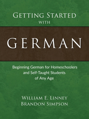 Getting Started with German: Beginning German for Homeschoolers and Self-Taught Students of Any Age Cover Image