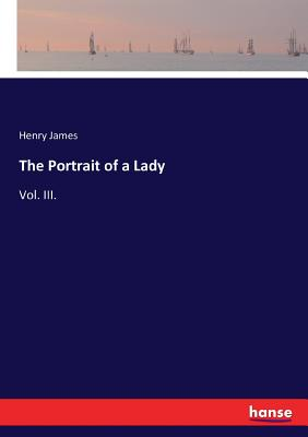 The Portrait of a Lady: Vol. III. Cover Image