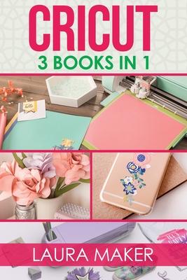 Cricut: 3 books in 1 Cover Image
