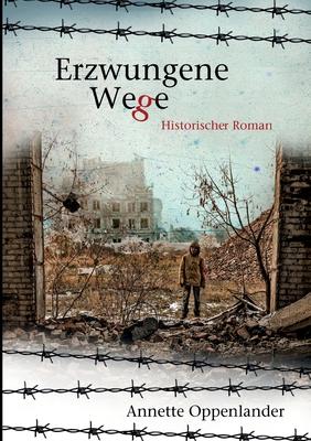 Erzwungene Wege: Historischer Roman Cover Image