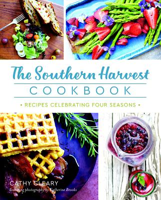 The Southern Harvest Cookbook: Recipes Celebrating Four Seasons (American Palate) Cover Image