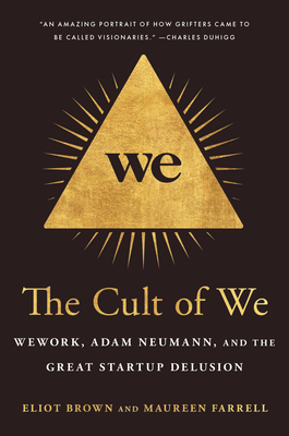 The Cult of We: WeWork, Adam Neumann, and the Great Startup Delusion Cover Image
