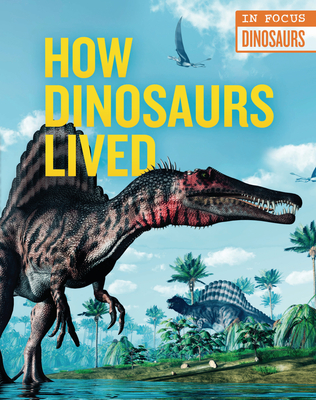 How Dinosaurs Lived Cover Image
