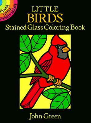 Little Birds Stained Glass Coloring Book (Dover Stained Glass Coloring Book) Cover Image