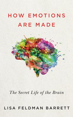 How Emotions Are Made: The Secret Life of the Brain Cover Image