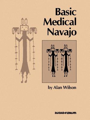 Basic Medical Navajo: An Introductory Text in Communication Cover Image