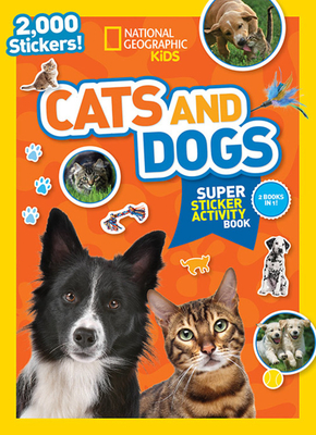 National Geographic Kids Cats and Dogs Super Sticker Activity Book Cover Image